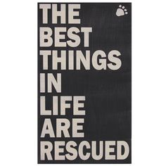The Best Things in Life Are Rescued Hand Painted Sign | Snazzy Jazzy Pet