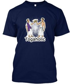 Togaholic Funny Humor Toga Beer T Shirt Navy T-Shirt Front
