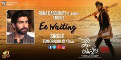 Rana Daggubati To Launch 'Ee Waiting' Song From Tarun's Idi Naa Love Story - Social News XYZ