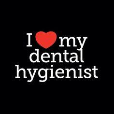 I ❤️my dental hygienist