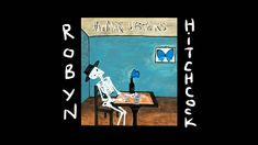 """Robyn Hitchcock - 'The Ghost In You'. From YepRoc website: """"We are excited to announce The Man Upstairs a new album from psychedelic folk troubadour Robyn Hitchcock. The Man Upstairs will be available on August 26.  Stream the first song Hitchcock is sharing from the album – a stunning version of the Psychedelic Furs classic """"The Ghost in You."""""""