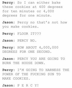 This is why we should never ever give cookie making duties to Percy Percy Jackson Head Canon, Percy Jackson Fan Art, Percy Jackson Memes, Percy Jackson Books, Percy Jackson Fandom, Percabeth, Solangelo, Percy Jackson Characters, Captive Prince