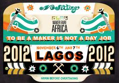 Event graphics for Maker Faire Africa held this year in Lagos, Nigeria Maker Faire, Inspiring Things, Inventions, Innovation, Typography, African, Fun, Inspiration, Revolution Tv