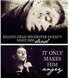 """I was crying when Dean died and went to hell, and my sister's like, why r u crying? and i was like, DEAN""""S DEAD!! Then she's like, but doesn't he die like everyday?"""