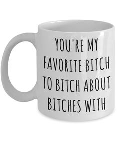 Bitch to Bitch About Bitches With Mug Funny Coffee Cup Best Friend GiftFavorite Bitch to Bitch About Bitches With Mug Funny Coffee Cup Best Friend Gift Funny friend quote coffee mugs joke kitchen gifts mugs diy Gifts For Colleagues, Presents For Best Friends, Birthday Gifts For Best Friend, Diy Gifts For Friends, Christmas Gift To Best Friend, Funny Best Friend Gifts, Best Friend Cards, Birthday Candy, Sister Birthday