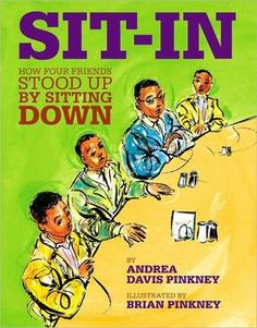 Sit-In: How Four Friends Stood Up by Sitting Down (Jane Addams Honor Book (Awards)): Andrea Davis Pinkney, Brian Pinkney, Book, Social Studies, History Andrea Davis, Jane Addams, Interactive Read Aloud, Mentor Texts, Civil Rights Movement, Children's Literature, King Jr, African American History, Native American