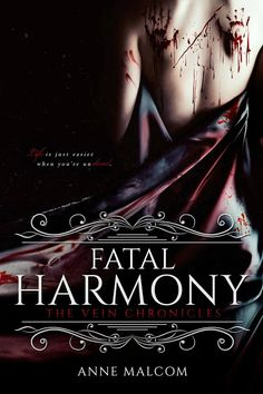 Title: Fatal Harmony Series: The Vein Chronicles Author: Anne Malcom Genre: Paranormal Romance Release Date: January 2017 Blurb I may be the villain of the story,… Free Books, Good Books, Books To Read, My Books, Book Series, Book 1, Book Title, Beautiful Book Covers, Reading Material