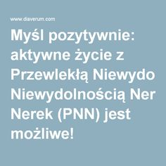 Myśl pozytywnie: aktywne życie z Przewlekłą Niewydolnością Nerek (PNN) jest możliwe!