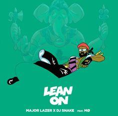 Major Lazer - Lean On ( ft. MO & DJ Snake)