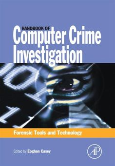 Handbook of Computer Crime Investigation Computer Crime, Computer Forensics, Computer Books, Computer Security, Security Tools, Technology Hacks, Teaching Technology, Computer Technology, Computer Science