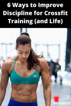 6 Ways to Improve Discipline for Crossfit Training (and Life)