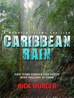 Caribbean Rain (The 4th Manny Williams Thriller) by Rick Murcer, $3.79 http://letrasdecanciones365.com/prta/dp/B007PRUVAK/     This is the fourth book in the Manny Williams Series.Lansing Detective, Manny Williams, took the plunge. He accepted the FBI's offer to join the elite Behavioral Analysis Unit, much to the delight of the unit's supervisor, Josh Corner. Two months later, he was joined by his old partner, Sophie Lee, and Lansing's top CSI, Alex Downs. With his nemesis, serial killer…