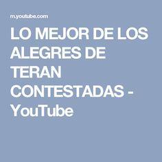 LO MEJOR DE LOS ALEGRES DE TERAN CONTESTADAS - YouTube