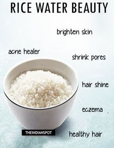 Rice+water+beauty+benefits+and+uses