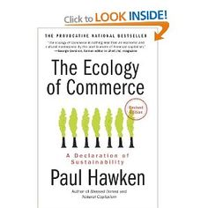 The Ecology Of Commerce Revised Edition: A Declaration of Sustainability: Amazon.ca: Paul Hawken: Books