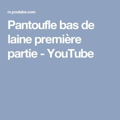 Pantoufle bas de laine première partie - YouTube Point Mousse, Knit Crochet, Youtube, Montage, Knitting, How To Make, Deco, Patterns, Slippers