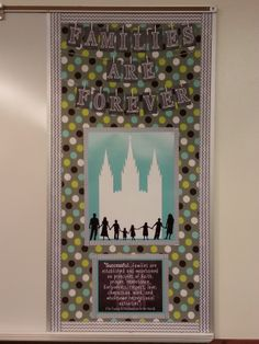 Families Are Forever 2014 Primary Theme Park Glen 1st Ward bulletin board Fort Worth, TX Designed by Stephanie Stout