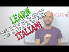 How to Pronounce Everything in Italian (&how to hone your accent to amazingness)