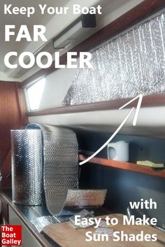 Keep your boat far cooler by putting these shades over the sunniest non-opening windows. Easy DIY project! via @TheBoatGalley