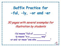 Illustrating vocabulary really internalizes understanding.  Here are 30 words with suffixes   -ful, -ly, -or, and -er.  The children can illustrate...