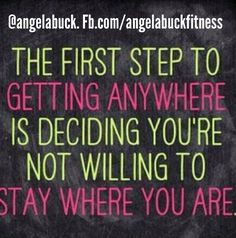 The first step to getting anywhere is deciding you're not willing to stay where you are. www.facebook.com/angelabuckfitness Interested in redefining your life to become healthier? EMAIL me at redefinewithangela@gmail.com. I would love to help you! #redefine #redefinewithangela #redefined #summer #health #healthy #nutrition #cleaneating #fatburning #cardio #fitness #exercise #workout #fitspo #noexcuses #fitchick #weightloss #fitspiration #motivation #inspiration www.redefinewithangela.com