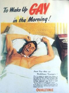 """vintagegeekculture: """"""""Ovaltine helps you wake up gay in the morning!"""" """" vintage advertising: """"Ovaltine helps you wake up gay in the morning!"""" """"Curious…my mom used to serve us Ovaltine in the. Vintage Humor, Funny Vintage Ads, Funny Ads, Vintage Posters, Retro Vintage, Retro Funny, Funny Humor, Vintage Signs, Hilarious"""