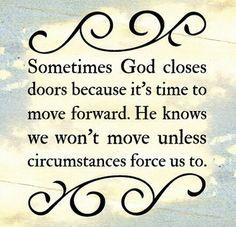 Sometimes God closes doors...