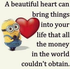 Minion A Beautiful Heart, money。◕‿◕。 See my Despicable Me Minions pins https://www.pinterest.com/search/my_pins/?q=minions The hottest Group board on Pinterest! https://www.pinterest.com/busyqueen4u/pinterest-group-u-pin-it-here/