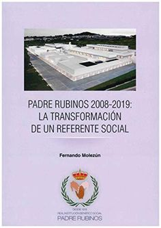 "Padre Rubinos 2008-2019, la transformación de un referente social / Fernando Molezún. -- A Coruña : Deputación da Coruña , [2019]. -- 175 p.: il. ; 24 cm. ISBN: 9788498123517.  1. Institución Benéfico Social ""Padre Rubinos"" (A Coruña) 2. Beneficencia--- A Coruña 3. Residencias de anciáns -- A Coruña Cover, Books, Socialism, Social Science, Senior Boys, Parents, Libros, Book, Book Illustrations"