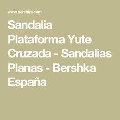 Sandalia Plataforma Yute Cruzada - Sandalias Planas - Bershka España