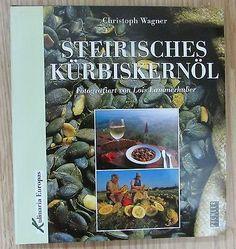 Steirisches Kürbiskernöl von Christoph Wagner - Kochbuch Kürbis Pichler Verlag | Bücher, Sachbücher | eBay! Books, Ebay, Magazines, Libros, Book, Book Illustrations, Libri