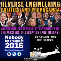 Reverse Engineering Politics and Propaganda | Awakening The Masses By Learning From the Masters of Deception (Politicians)