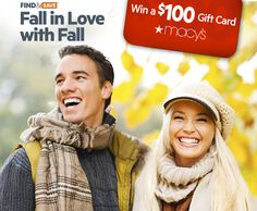 Check out the Find&Save Fall in Love with Fall Sweepstakes. Enter now and you could win $100 Macy's gift card - we're giving away five of them. SHARE and you could gain additional entries!