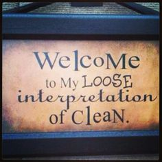 Need this sign on our door...lol