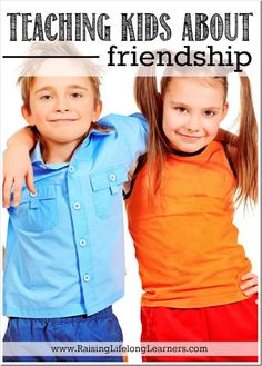 Teaching Kids About Friendship | Tips for parents of young children, helping to teach about building friendships through role play scenarios, games, books, and age-appropriate videos.