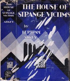 "The House of Strange Victims. Bertram Atkey. New York: D. Appleton and Co. 1930. First edition. Original dust jacket art. ""Sir Morgan Greare, well-known surgeon, is discovered to be exacting huge fees from his wealthy patients, who live in willing subservience to his every command."" An uncommon mystery with horror elements of a deranged doctor who turns his patients into his personal ""slaves"" by exposing them to a narcotic gas of his own invention."