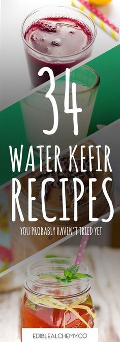 Best Fermented Food and Drink: 34 Water Kefir Recipes You Probably Haven't ...