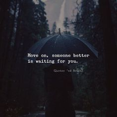 Move on someone better is waiting for you. via (http://ift.tt/2nuBUiS)