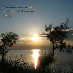 Dovremmo avere tutti una vita vista #mare! Everyone should have a #seaview life! #quote ‪#‎quoteoftheday‬ #sunset #soleis #realestate #lignano #italy Real Estate, Italy, Sea, Celestial, Sunset, Quotes, Outdoor, A Class, City