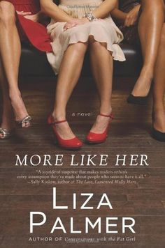 More Like Her by Liza Palmer, http://www.amazon.com/dp/0062007467/ref=cm_sw_r_pi_dp_iyB9rb18HRE92