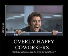 Doctor Who Funny, Doctor Humor, Doctor Who Quotes, Annoying Coworkers Meme, Co Worker Memes, Pop Up Blocker, Demotivational Posters, 10th Doctor, Funny Posters