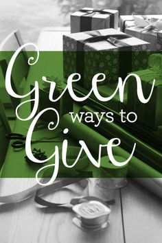 Green ways to give