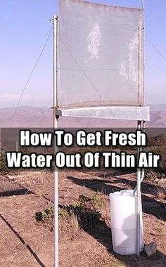 How To Get Fresh Water Out Of Thin Air, survival,water,shtf,fog,great…