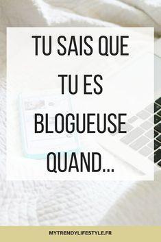 Tu sais que tu es blogueuse quand... #blogueuse #mytrendylifestyle #blog