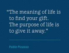 Sorta true. The purpose of life is to use your gifts to glorify God.