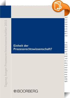 Einheit der Prozessrechtswissenschaft?    ::  Tagung Junger Prozessrechtswissenschaftler am 18./19. September 2015 in Köln