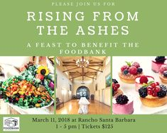 RISING FROM THE ASHES: An Invitation to Eat, Drink, and Be Giving On March 11, 2018 to benefit Food Bank of Santa Barbara.