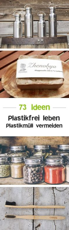 Plastikfrei Leben ohne Müll – 100 Tipps & Tricks Live plastic and avoid plastic waste? In keeping with the Zero Waste lifestyle? Here are 73 ideas on how to master your life without plastic. Zero Waste, Plastic Waste, Lets Do It, Vegan Lifestyle, Sustainable Living, Natural Health, Life Hacks, Okra, Fitness