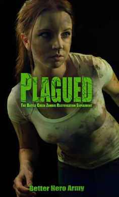 Book 4 - Plagued: The Battle Creek Zombie Rectification Experiment