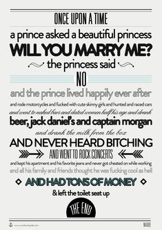 Once upon a time a prince asked a beautiful princess *  copy source: the web (tweaked by me)